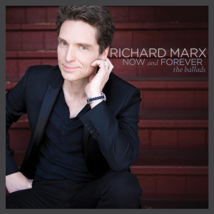 Richard Marx的專輯Now and Forever: The Ballads