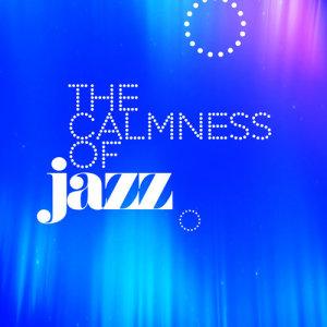 Album The Calmness of Jazz from Calm Jazz