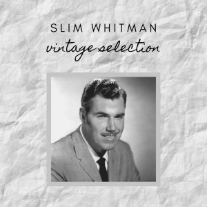Album Slim Whitman - Vintage Selection from Slim Whitman