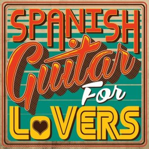 Album Spanish Guitar for Lovers from Spanish Guitar Music