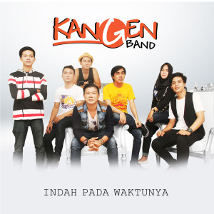 Dengarkan Indah Pada Waktunya lagu dari Kangen Band dengan lirik