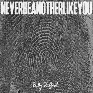 Listen to Never Be Another Like You song with lyrics from Billy Raffoul