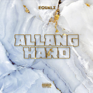 Album Allang Hard (Explicit) from Equalz