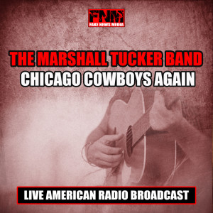 Album Chicago Cowboys Again from The Marshall Tucker Band
