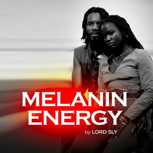 Album Melanin Energy from LORD SLY