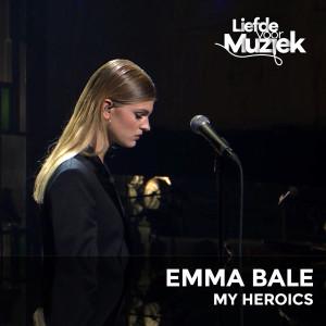 Album My Heroics - uit Liefde Voor Muziek (Live) from Emma Bale