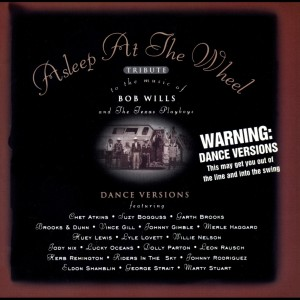 Asleep At The Wheel Tribute To The Music Of Bob Wills And The Texas Playboys 1994 Asleep At The Wheel