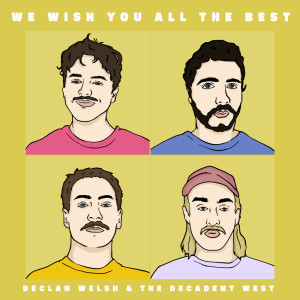 Album We Wish You All the Best from Declan Welsh and The Decadent West
