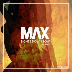 Max的專輯Lights Down Low (Riddler Remix)