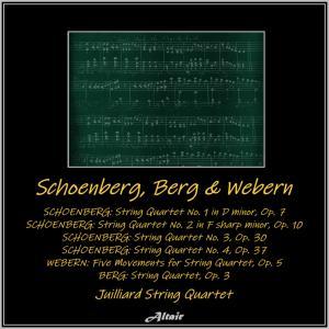 Album Schoenberg: String Quartet NO.1 in D Minor OP. 7 - String Quartet NO. 2 in F Sharp Minor OP. 10 - String Quartet NO. 3, OP. 30 - String Quartet NO. 4, OP. 37 - Webern: Five Movements for String Quartet, OP. 5 - Berg: String Quartet, OP. 3 (Live) from Juilliard String Quartet