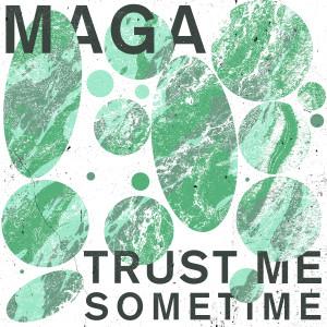 Album Trust Me Sometime from Maga