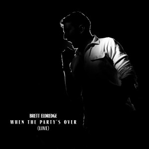 Brett Eldredge的專輯When The Party's Over (Live)