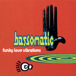 Funky Love Vibrations 1991 Bass-O-Matic
