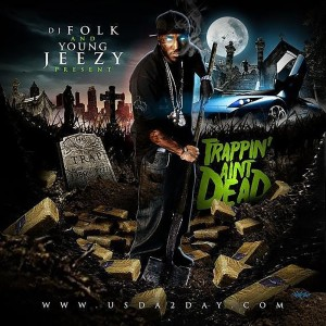 Album Trappin' Ain't Dead from Young Jeezy