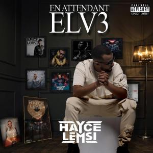 Album En attendant ELV3 (Explicit) from Hayce Lemsi