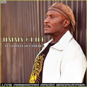 Album It's Lonely Out There (Live) from Jimmy Cliff