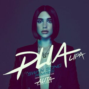 """Dua Lipa的專輯Swan Song (From the Motion Picture """"Alita: Battle Angel"""") (Remixes)"""