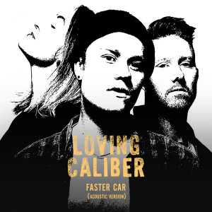 Listen to Faster Car song with lyrics from Loving Caliber