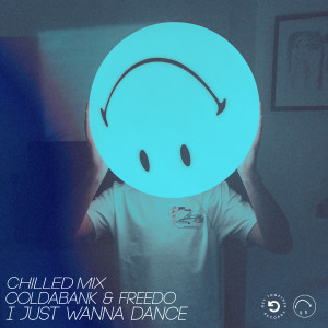 Album I Just Wanna Dance (Chilled Mix) from Coldabank