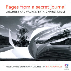 Album Pages From A Secret Journal: Orchestral Works By Richard Mills from Richard Mills