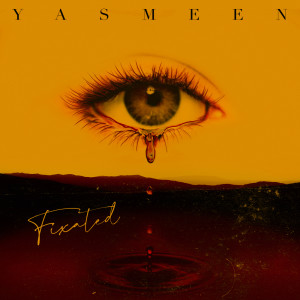 Album Fixated from Yasmeen