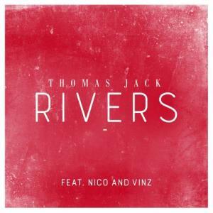 收聽Thomas Jack的Rivers (feat. Nico & Vinz) [Main version]歌詞歌曲