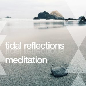 Tidal Reflections: Meditation