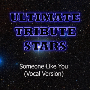 Ultimate Tribute Stars的專輯Adele - Someone Like You (Vocal Version)