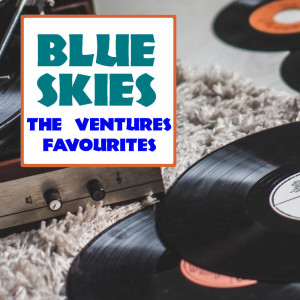 The Ventures的專輯Blue Skies The Ventures Favourites