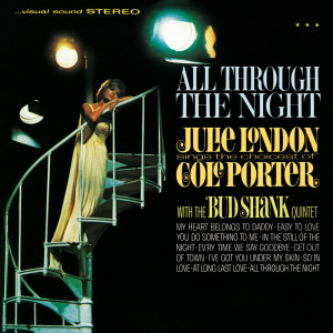 All Through The Night: Julie London Sings The Choicest Of Cole Porter 1965 Julie London