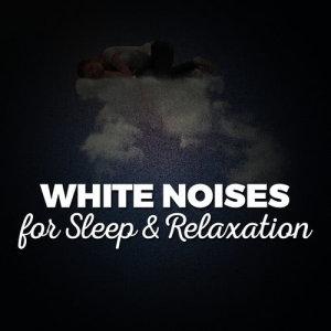 White Noises for Sleep & Relaxation