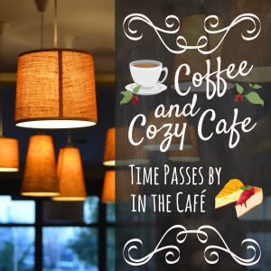 Album Time Passes by in the Café - Coffee & Cozy Cafe from Café Lounge