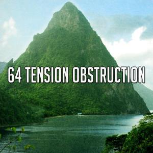 Album 64 Tension Obstruction from Meditacion Música Ambiente
