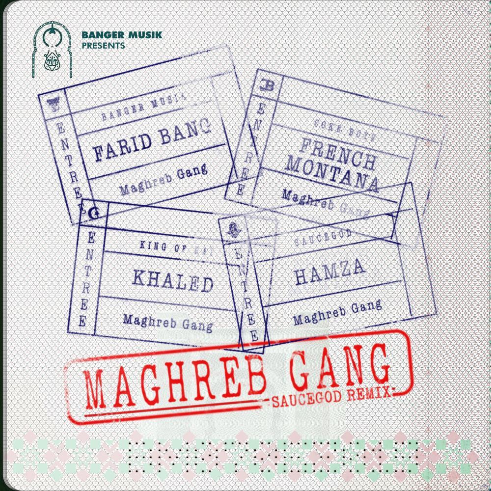 ฟังเพลงอัลบั้ม Maghreb Gang (feat. French Montana, Khaled & HAMZA) [Saucegod Remix]