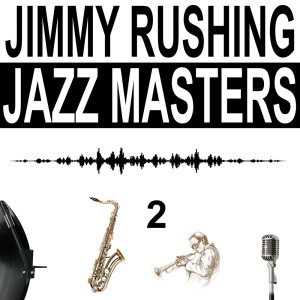Jimmy Rushing的專輯Jazz Masters, Vol. 2