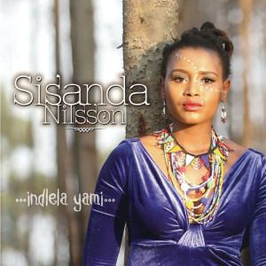 Listen to Indlela Yami song with lyrics from Sisanda Nilsson