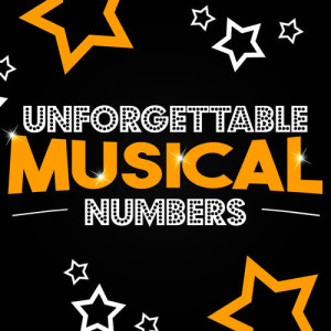 Unforgettable Musical Numbers
