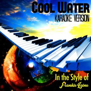 Karaoke - Ameritz的專輯Cool Water (In the Style of Frankie Laine) [Karaoke Version] - Single