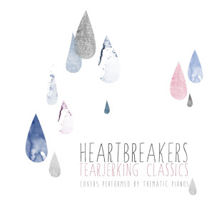 Thematic Pianos的專輯Heartbreakers, Vol. 1 (Covers Performed by Thematic Pianos)