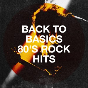 The Rock Heroes的專輯Back to Basics 80's Rock Hits