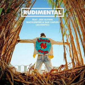 Listen to These Days (feat. Jess Glynne, Macklemore & Dan Caplen) (Acoustic) song with lyrics from Rudimental