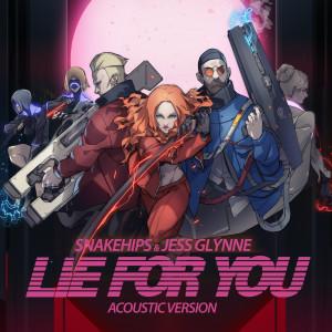 Lie for You (Acoustic Version) dari Snakehips