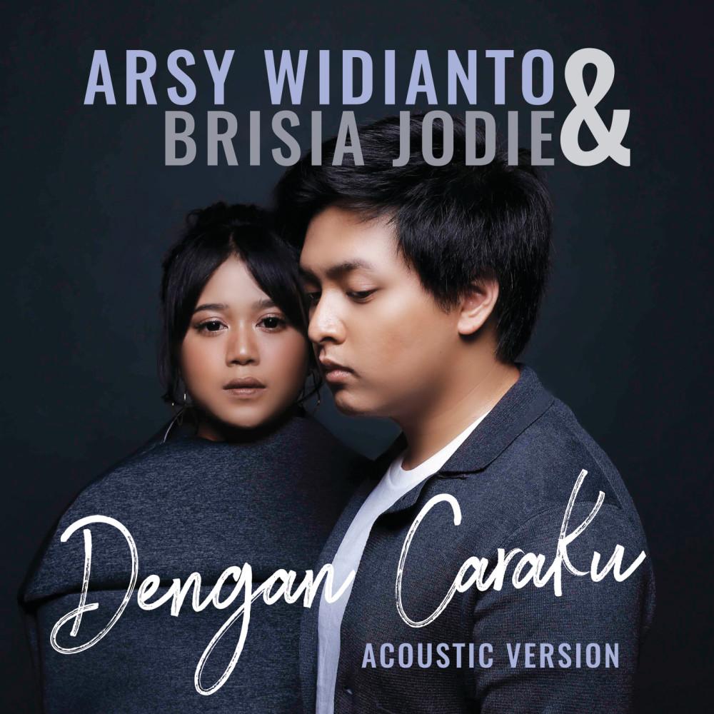 Dengan Caraku (with. Brisia Jodie) 2018 Arsy Widianto; Brisia Jodie