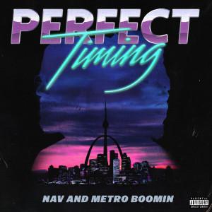 Perfect Timing 2017 Nav; Metro Boomin