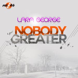 Album Nobody Greater from Lara George