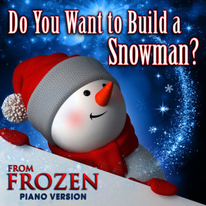 """Hollywood Movie Theme Orchestra的專輯Do You Want to Build a Snowman? (From """"Frozen"""") [Piano Version]"""