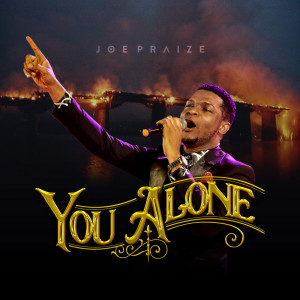 Listen to You Alone song with lyrics from Joepraize