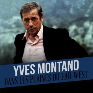 Yves Montand的專輯Dans Les Plaines Du Far-West