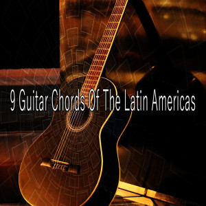 Gypsy Flamenco Masters的專輯9 Guitar Chords of the Latin Americas