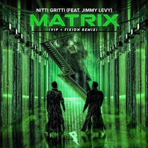 Nitti Gritti的專輯Matrix (VIP + Fixion Remix)